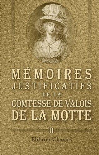 9780543957122: M�moires justificatifs de la comtesse de Valois de La Motte: �crit par elle-m�me. Volume 2