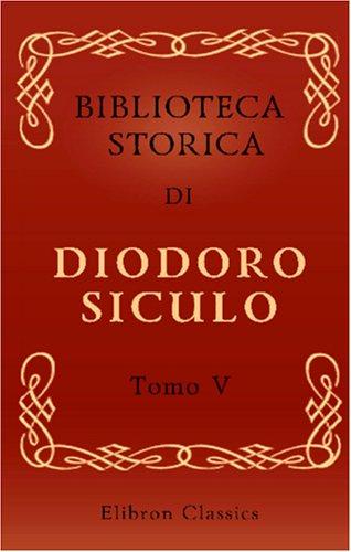 9780543958020: Biblioteca storica di Diodoro Siculo: Volgarizzata dal cav. Compagnoni. Tomo 5 (Italian Edition)