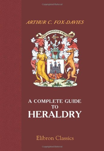 9780543958143: A Complete Guide to Heraldry