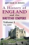 9780543958389: A History of England and the British Empire. In Four Volumes. Volume 1. To 1485