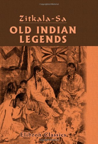 9780543960191: Old Indian Legends: Retold by Zitkala - Sa