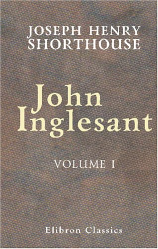 9780543960993: John Inglesant: Volume 1