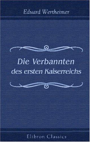 Die Verbannten des ersten Kaiserreichs: Louis Bonaparte.: Eduard Wertheimer