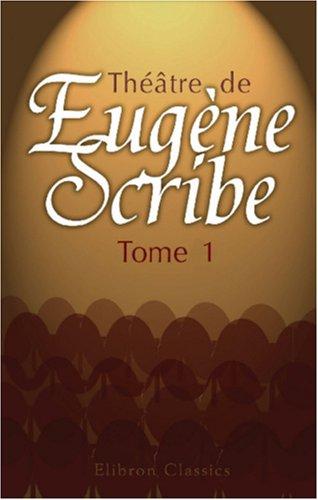 9780543962645: Théâtre de Eugène Scribe: Tome 1 (French Edition)