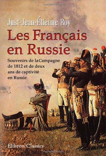 9780543963642: Les Français en Russie: Souvenirs de la Campagne de 1812 et de deux ans de captivité en Russie