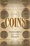 9780543964113: Catalogue of the Coins of Alexandria and the Nomes