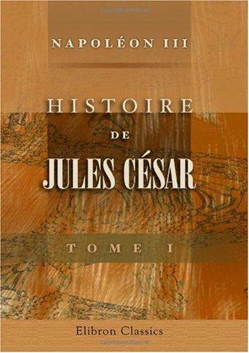 9780543964380: Histoire de Jules César: Tome 1