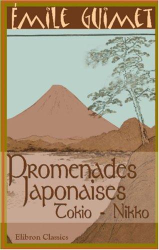 Promenades japonaises: Tokio - Nikko. Dessins par Félix Regamey (French Edition) (0543965449) by Guimet, emile