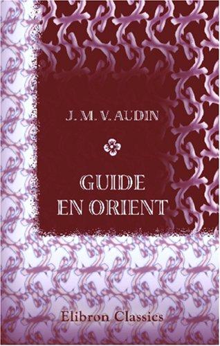 9780543966001: Guide en Orient: Itinéraire scientifique, artistique et pittoresque (French Edition)