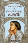 9780543966155: The Poetical Works of Christina Georgina Rossetti. With Memoir and Notes &c., by William Michael Rossetti