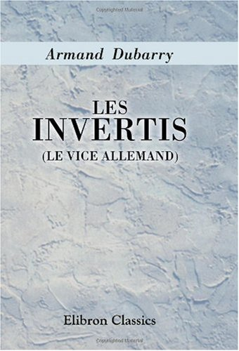 9780543966186: Les invertis (le vice allemand) (French Edition)
