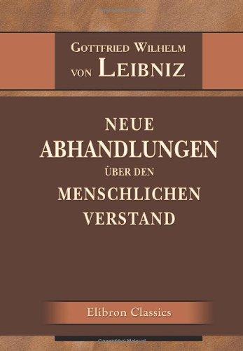 9780543966384: Neue Abhandlungen über den menschlichen Verstand: Ins Deutsche übersetzt, mit Einleitung, Lebensbeschreibung des Verfassers und erläuternden Anmerkungen versehen von C. Schaarschmidt