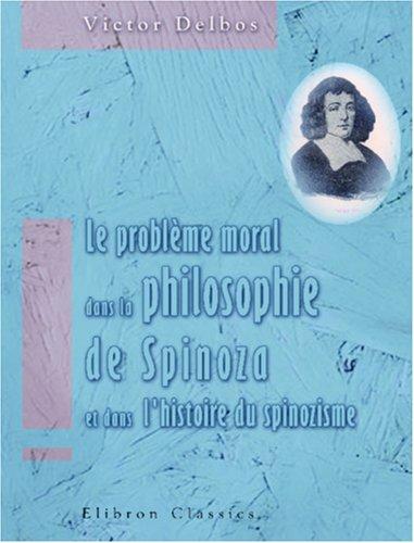 9780543967992: Le problème moral dans la philosophie de Spinoza et dans l'histoire du spinozisme