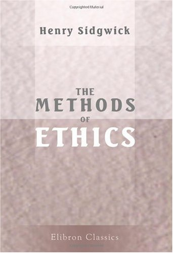 9780543968258: The Methods of Ethics