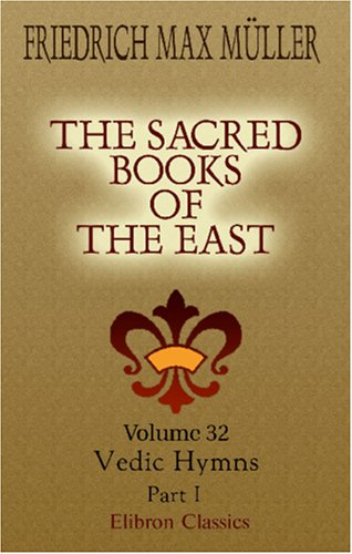 9780543968678: The Sacred Books of the East: Volume 32. Vedic Hymns. Part 1