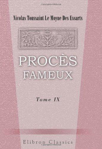 9780543969095: Procès fameux: Extraits de l'Essai sur l'histoire générale des tribunaux des peuples tant anciens que modernes. Tome 9 (French Edition)