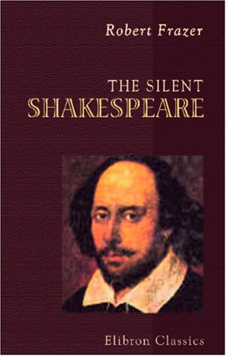 9780543969651: The Silent Shakespeare