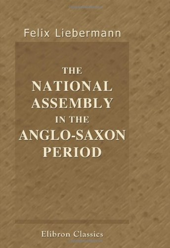 9780543970275: The National Assembly in the Anglo-Saxon Period