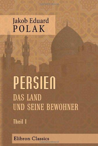 9780543970817: Persien. Das Land und seine Bewohner: Ethnographische Schilderungen. Theil 1 (German Edition)