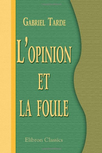 9780543970831: L'opinion et la foule (French Edition)