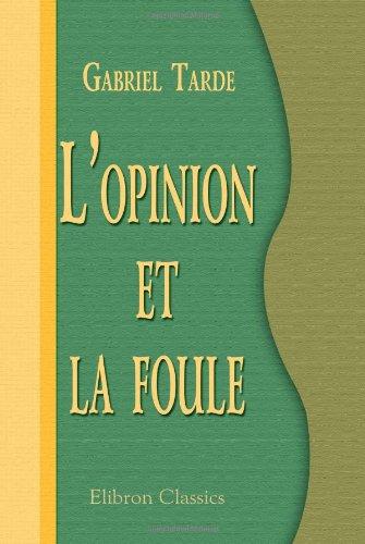 L'opinion et la foule (French Edition): Tarde, Gabriel