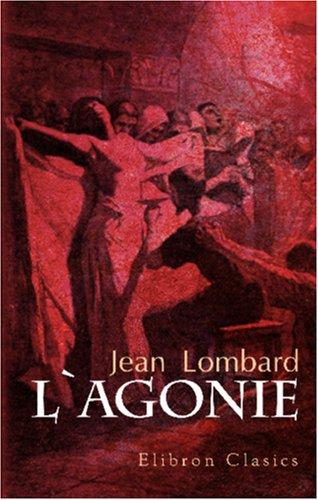 9780543971975: L'agonie: Préface de Octave Mirbeau. Illustrations de A. Leroux (French Edition)