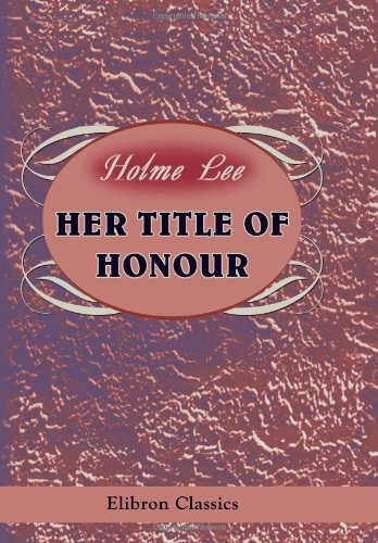9780543972811: Her Title of Honour