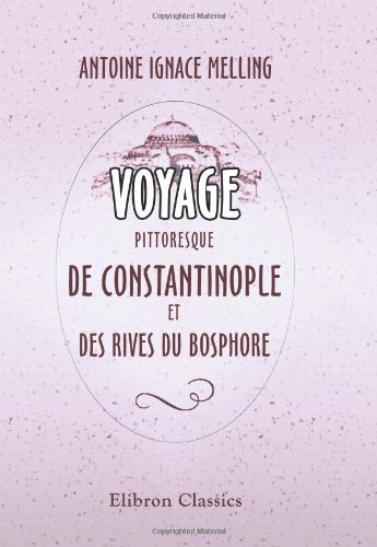 9780543973184: Voyage pittoresque de Constantinople et des rives du Bosphore (French Edition)