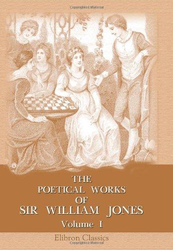 The Poetical Works of Sir William Jones: Sir William Jones