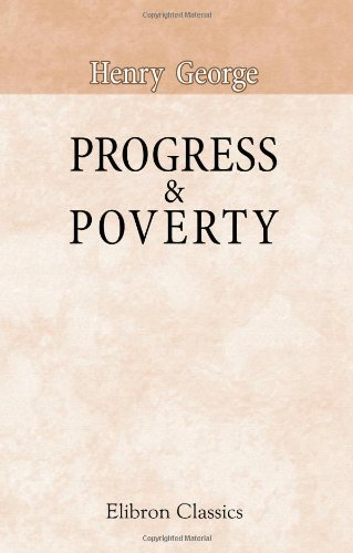 9780543975423: Progress & Poverty: an Inquiry into the Cause of Industrial Depressions, and of Increase of Want with Increase of Wealth: The Remedy