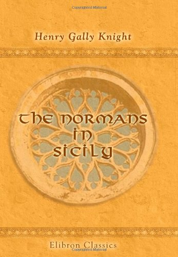 9780543976802: The Normans in Sicily: Being a sequel to