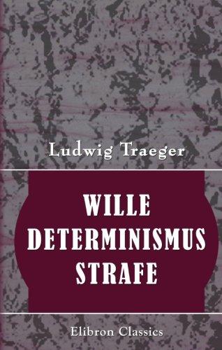9780543978462: Wille, Determinismus, Strafe: Eine rechtsphilosophische Untersuchung (German Edition)