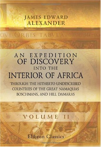 9780543978486: An Expedition of Discovery into the Interior of Africa, through the Hitherto Undescribed Countries of the Great Namaquas, Boschmans, and Hill Damaras: Volume 2