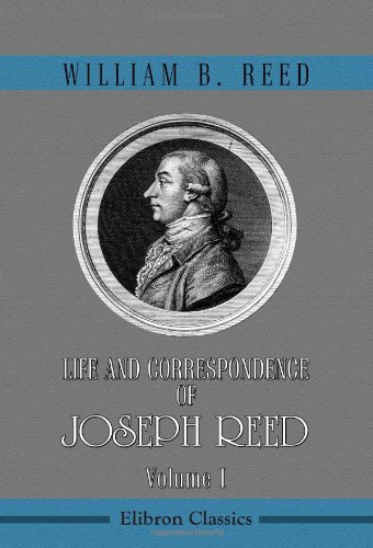 9780543982728: Life and Correspondence of Joseph Reed: Volume 1