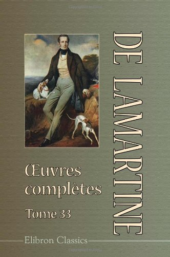 9780543983008: oeuvres complètes de Lamartine: Tome 33. Nouveau Voyage en Orient (French Edition)