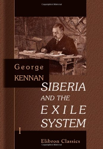 9780543983183: Siberia and the Exile System: Volume 1