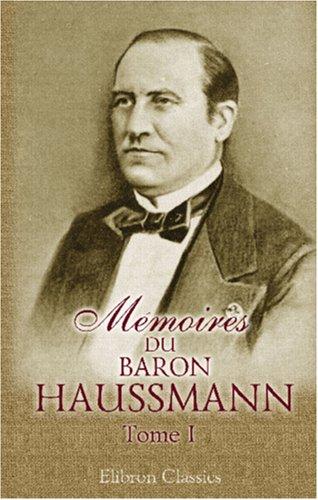 9780543983602: Mémoires du baron Haussmann: Tome 1: Avant l'Hôtel de Ville (French Edition)
