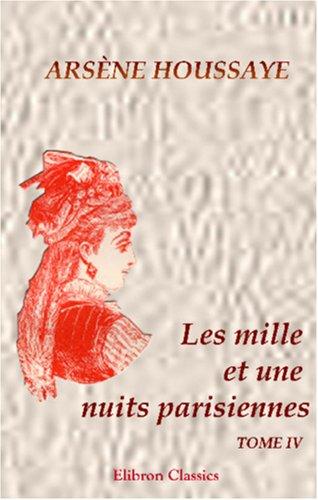 9780543985163: Les mille et une nuits parisiennes: Tome 4