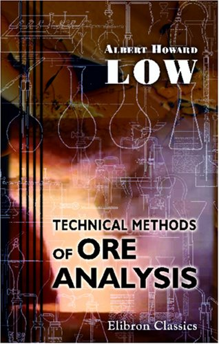 9780543985743: Technical Methods of Ore Analysis
