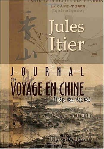 9780543986405: Journal d'un voyage en Chine en 1843, 1844, 1845, 1846: Volume 1 (French Edition)