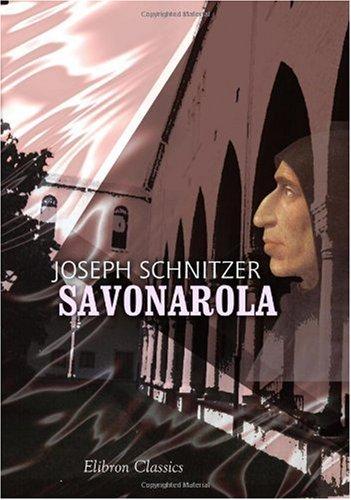 9780543986900 - Schnitzer, Joseph: Savonarola: Nach den Aufzeichnungen des Florentiners Piero Parenti - Buch
