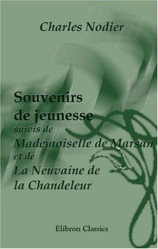 9780543987006: Souvenirs de jeunesse suivis de Mademoiselle de Marsan et de La Neuvaine de la Chandeleur