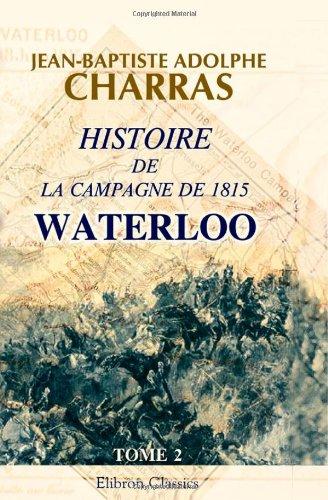 9780543987068: Histoire de la campagne de 1815. Waterloo: Tome 2