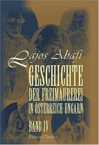 9780543988621: Geschichte der Freimaurerei in Österreich-Ungarn: Band IV (German Edition)