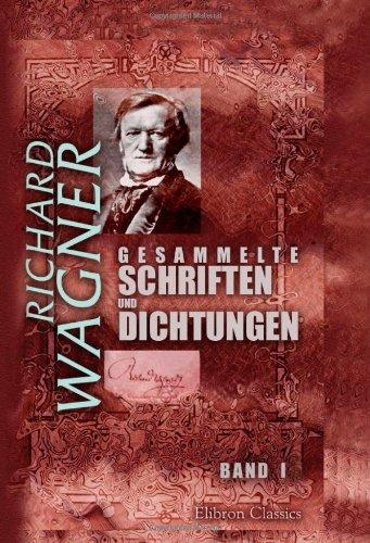 9780543988829: Gesammelte Schriften und Dichtungen: Band I. Autobiographische Skizze. 'Das Liebesverbot'. Rienzi, der letzte der Tribunen [etc.]
