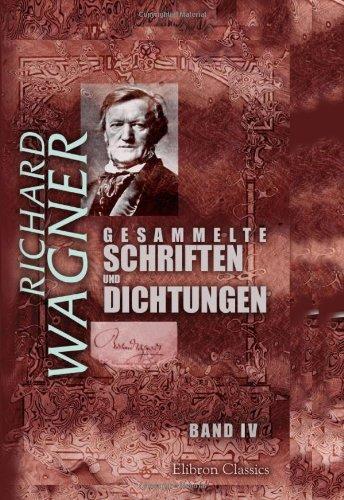 9780543988843: Gesammelte Schriften und Dichtungen: Band IV. Oper und Drama, Teil 2, 3. Eine Mitteilung an meine Freunde (German Edition)