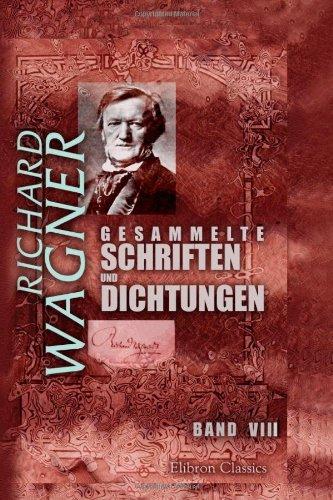 9780543988881: Gesammelte Schriften und Dichtungen: Band VIII. Dem Königlichen Freunde. Über Staat und Religion. Deutsche Kunst und deutsche Politik... (German Edition)