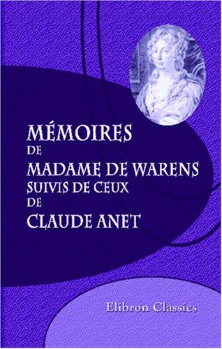 9780543991423: Mémoires de madame de Warens, suivis de ceux de Claude Anet (French Edition)