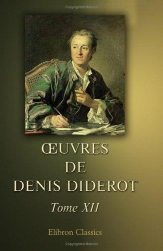 oeuvres de Denis Diderot: Tome 12. Essai sur les règnes de Claude et de Néron, etc. II (French Edition) (9780543992765) by Diderot, Denis