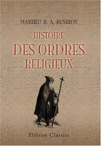 9780543993106: Histoire des ordres religieux (French Edition)